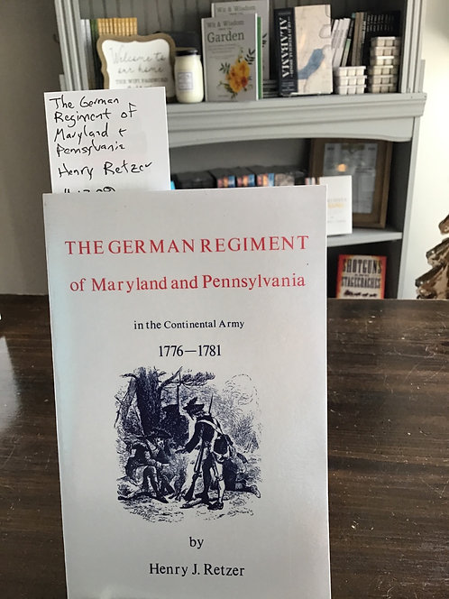 The German Regiment of Maryland and Pennsylvania (1776-1781) by Retzer