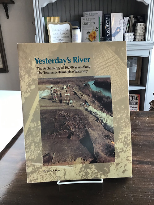 Yesterday's River The Archaeology of 10,000 Years Along The Tennessee -Tombigbee