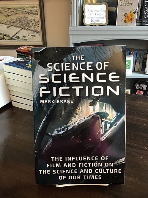 The Science of Science Fiction by  Mark Blake
