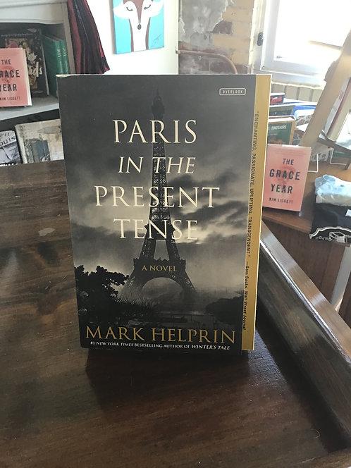 Paris in the Present Tense by Mark Helprin