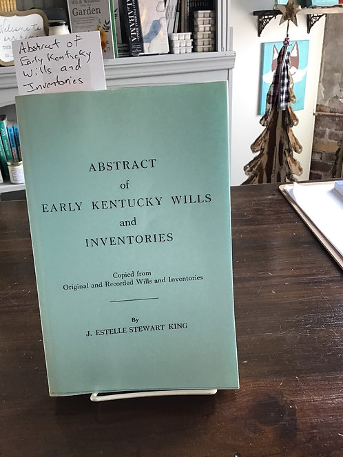 Abstract of Early Kentucky Wills and Inventories by King
