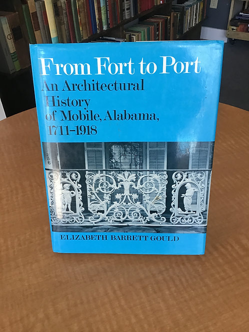From Fort to Port An Architectural History of Mobile, Alabama