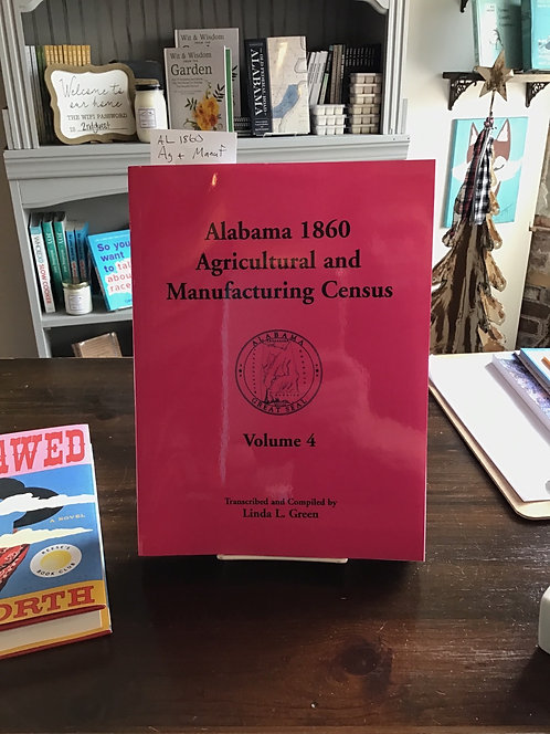 Alabama 1860 Agricultural and Manufacturing Census - Volume 4