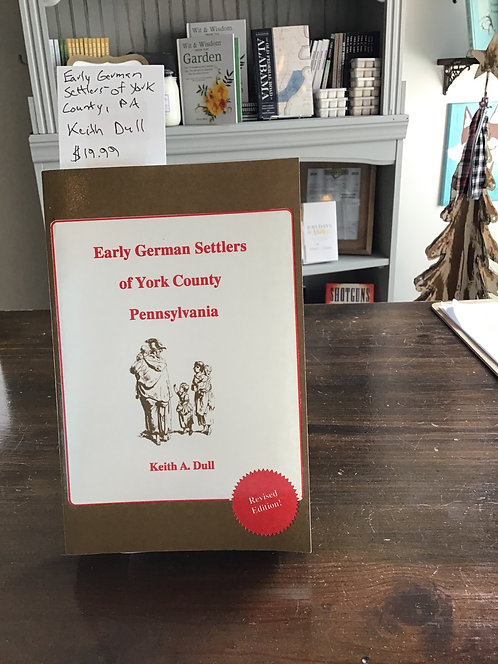 Early German Settlers of York County, Pennsylvania by Dull