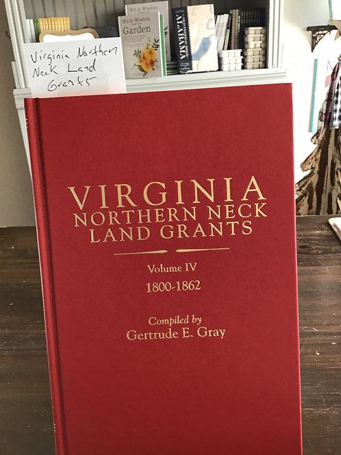 Virginia Northern Neck Land Grants - Volume IV 1800-1862