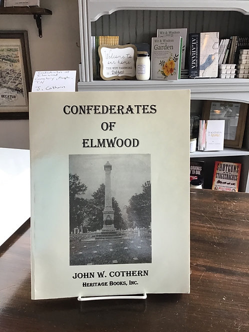 Confederates of Elmwood by John W Cothern