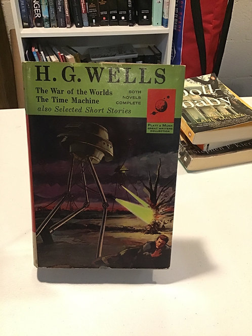 HG Wells The War of the Worlds , Time Machine Selected Short Stories