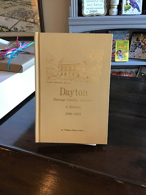 Dayton Marengo County, Alabama A History 1800-1984 by William King Askew