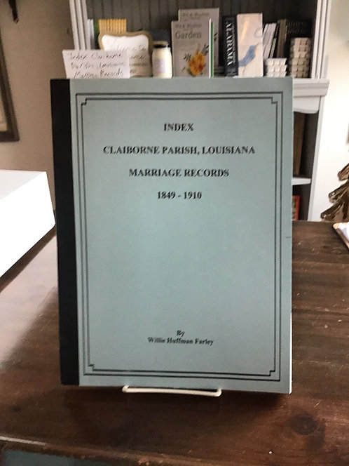 Index of Claiborne Parish, Louisiana Marriage Records 1849-1910 by Farley