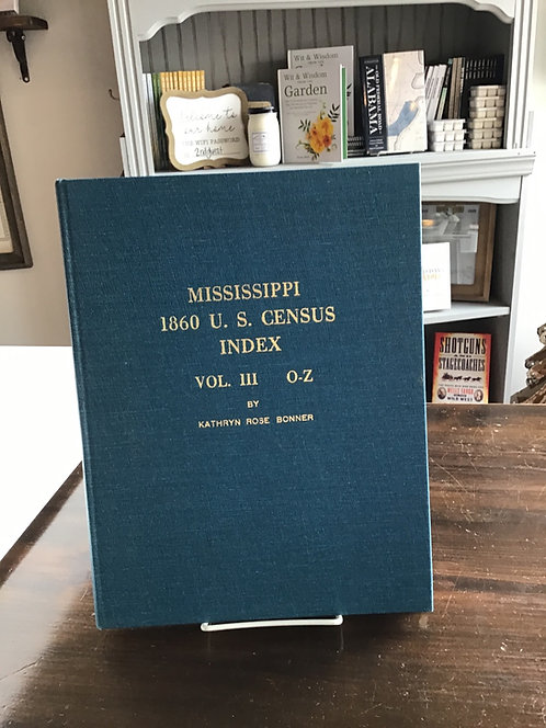Mississippi 1860 U.S Census Index Volume 111 Letters O-Z by Kathryn Rose Bonner