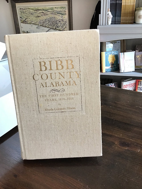 Bibb County Alabama The First Hundred Years 1818-1918 by Rhoda Ellison