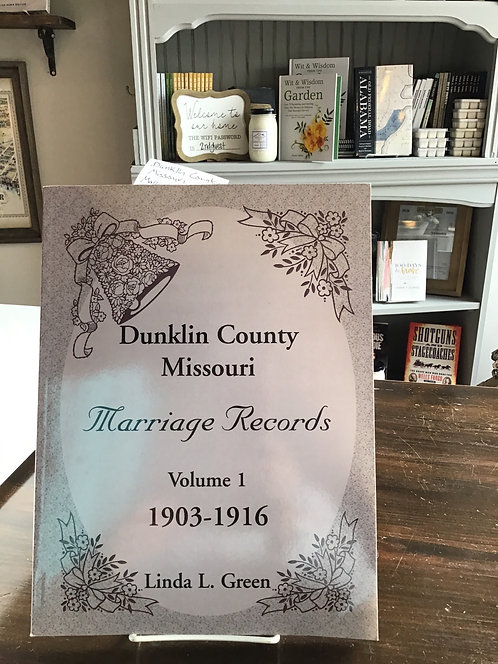 Dunklin County Missouri Marriage Records Volume 1 1903-1916 by Linda L Green