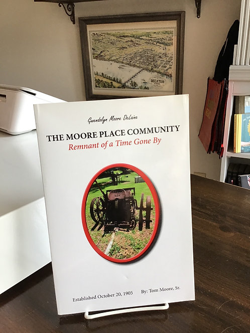 The Moore Place Community  Remnant of a TIme Gone By written by Gwendolyn  DeLai