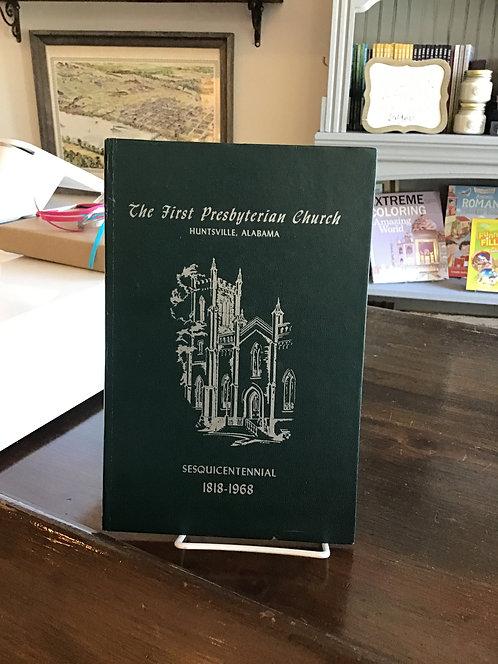 The First Presbyterian Church Huntsville, Alabama