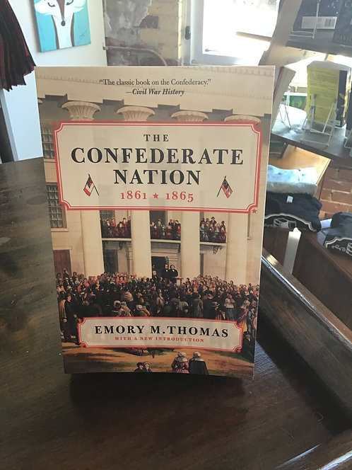 The Confederate Nation 1861-1865 by Emory M Thomas