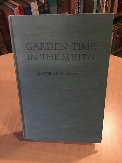 Garden Time in the South by Mattie Abney Hartzog