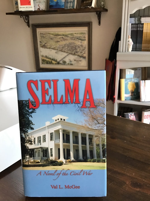 Selma A Novel of the Civil War by Val L MCGee
