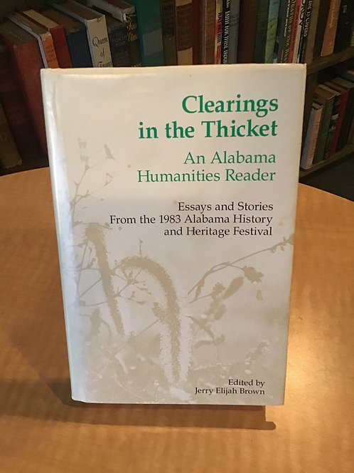 Clearing the Thicket An Alabama Humanities Reader