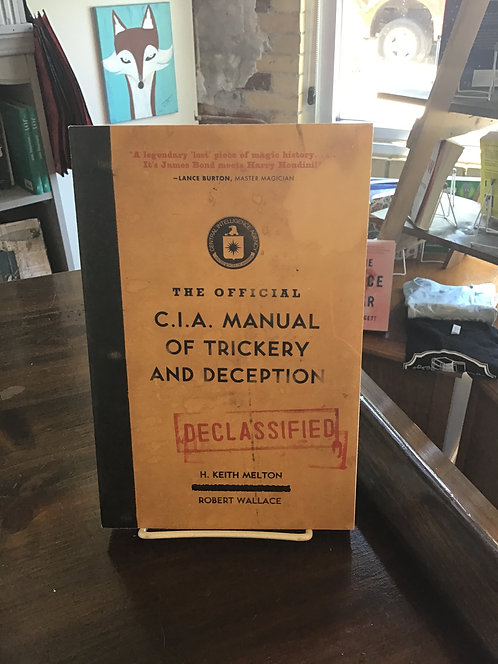 The Official C.I.A Manual of Trickery and Deception by H. Keith Melton