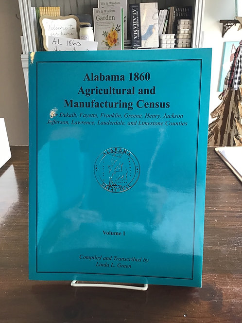 Alabama 1860 Agricultural and Manufacturing Census - Volume 1