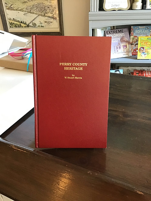 Perry County Heritage Section I A History of Perry County by W Stuart Harris