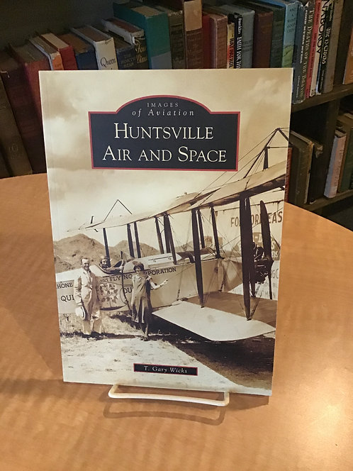Images of Aviation Huntsville Air and Space by T Gary Wicks