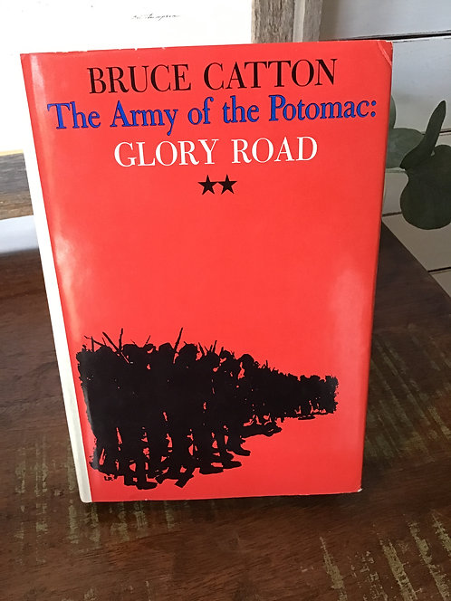 The Army of the Potomac:  Glory Road by Bruce Catton