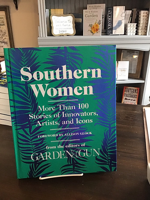 Southern Women from the editors of Garden and Gun