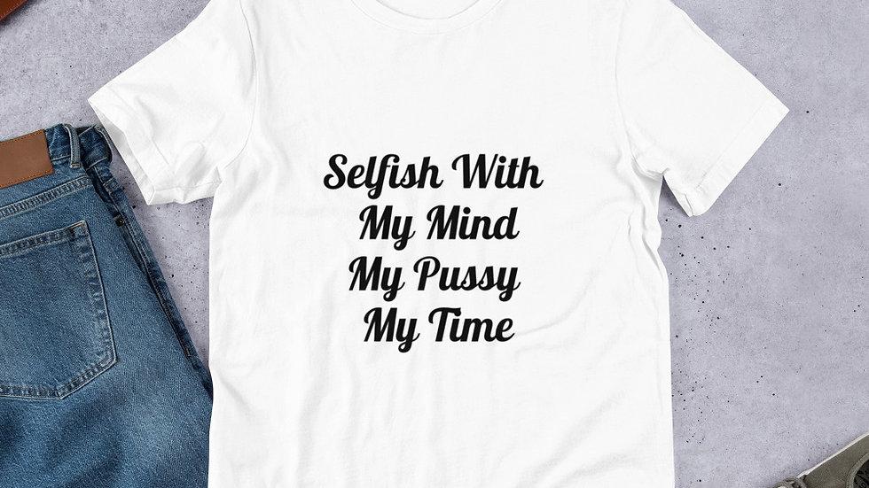 Be Selfish Tee!