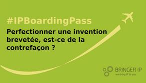 Perfectionner une invention brevetée, est-ce de la contrefaçon ?