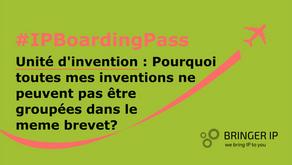 Pourquoi toutes mes innovations ne peuvent pas être regroupées dans un seul brevet ?