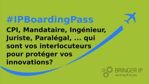 CPI, Mandataire, Ingénieur, Juriste, Paralegal … qui sont vos interlocuteurs ?