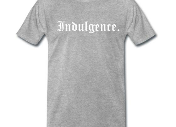 Indulgence Premium T-shirt
