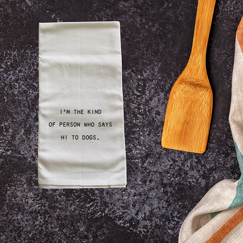 Hi To Dogs - Tea Towel