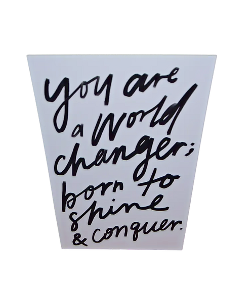 You Are A World Changer Print