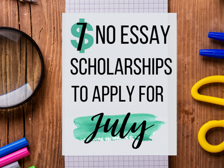 7 NO ESSAY Scholarships to Apply for in July 2020
