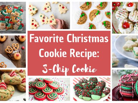 Favorite Christmas Cookie Recipe: Jumbo 3-Chip Cookies