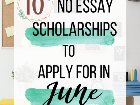 10 NO ESSAY Scholarships to Apply For in June 2020