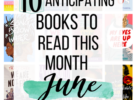 10 Anticipating Books To Read This June!