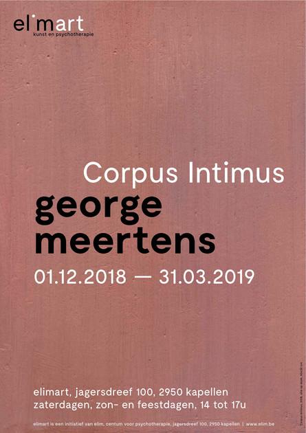 CORPUS INTIMUS, Elimart, Jagersdreef 100, 2950 Kapellen (B), solo, www.elimart.be/ Inleiding door Eric Rinckhout, ericrinckhout.wordpress.com