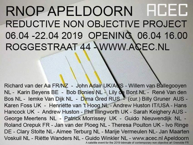 Reductive Non-Objective Project, curated by Billy Gruner, ACEC, Apeldoorn 6 april-22 april www.acecgebouw.nl