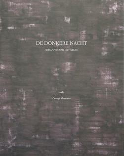 De Donkere Nacht, tekst Johannes van het Kruis, schilderingen George Meertens, maart 2014