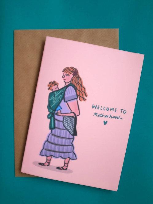 Welcome to motherhood card