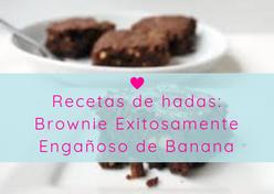 Brownie Exitosamente Engañoso de Banana