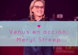 Venus en Acción: Meryl Streep