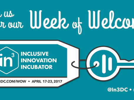 Welcome to In3: The Inclusive Innovation Incubator Week of Welcome