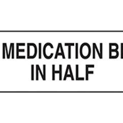 LABEL: MEDICATION BROKEN IN HALF