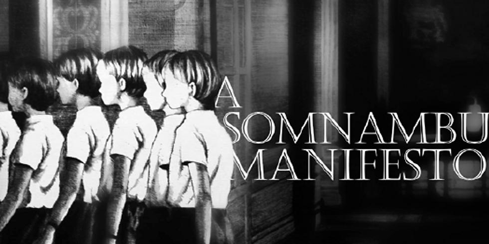 A Somnambulist Manifesto