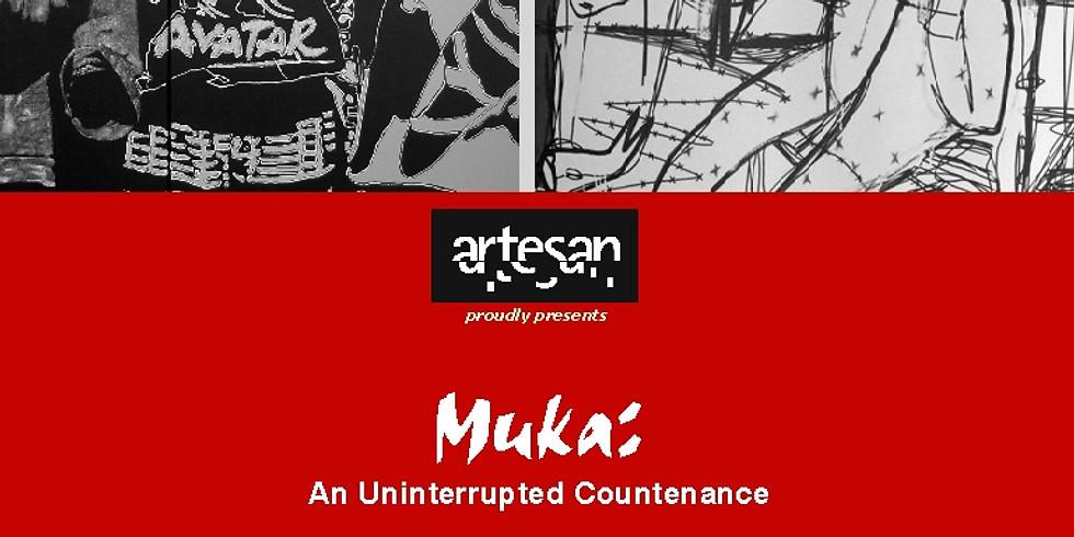Muka : An Uninterrupted Countenance