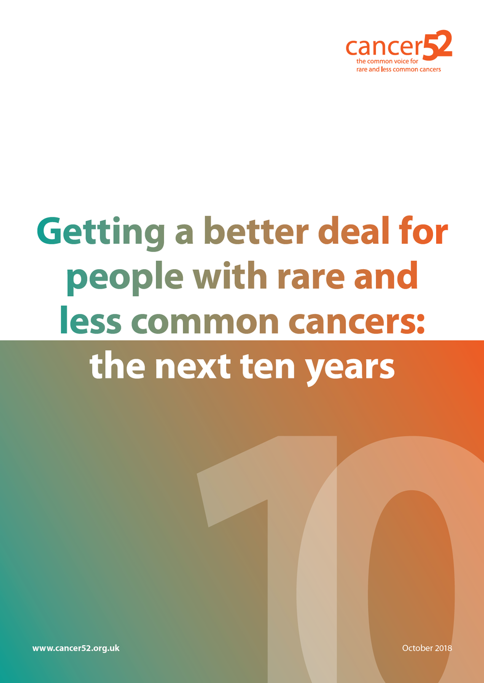 Getting a better deal for people with rare and less common cancers:  the next ten years